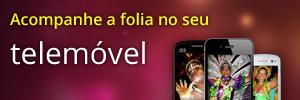 Acompanhe o Carnaval no seu telemóvel