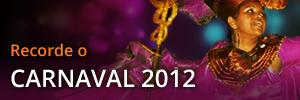 Recorde o Carnaval de 2012
